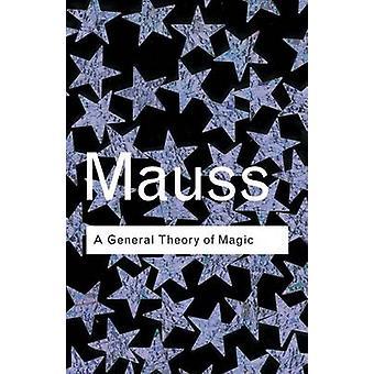 Eine allgemeine Theorie der Magie von Mauss & Marcel