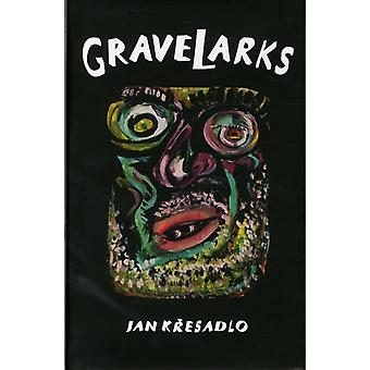 GraveLarks (Hardcover) by Kresadlo Jan
