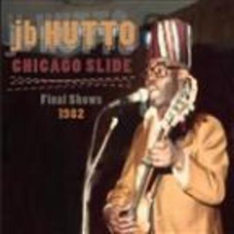 J.B. Hutto - Chicago Slide the Final Shows 1984 [CD] USA import