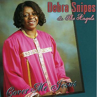 Debra Snipes - dække mig Jesus [CD] USA import
