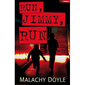 Run Jimmy Run door Malachy Doyle