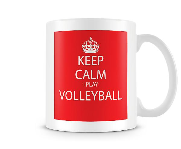 Bleib 'ruhig I Do Volleyball Printed Tasse