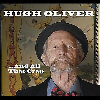 Hugh Oliver - And All That Crap [CD] USA import