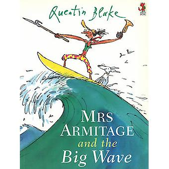 Mrs.Armitage and the Big Wave by Quentin Blake - 9780099210221 Book
