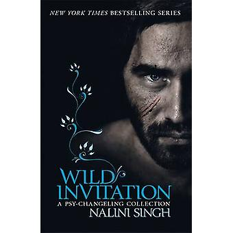 Wild Invitation - A Psy-Changeling Collection by Nalini Singh - 978057