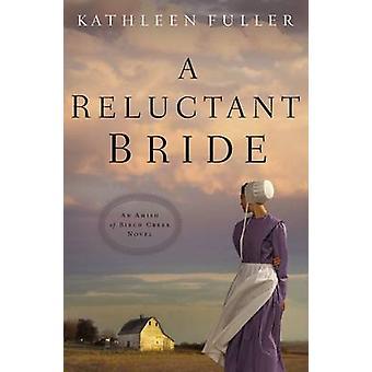 A Reluctant Bride by Kathleen Fuller - 9780718033156 Book