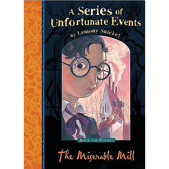 The Miserable Mill by Lemony Snicket - 9781405266093 Book