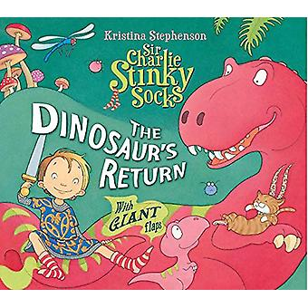 Sir Charlie puzzolente calzini - ritorno del dinosauro di Kristina Stephenso