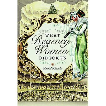 What Regency Women Did for Us by Rachel Knowles - 9781473882249 Book