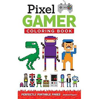 Pixel Gamer - Perfectly Portable Pages by Dmitrii Vlasov - 97814972004