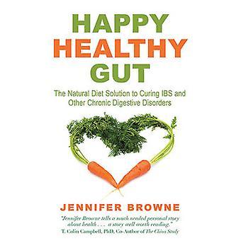 Intestino sano feliz - la solución de la dieta para curar IBS y Ot