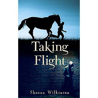 Taking Flight by Sheena Wilkinson - 9781848409491 Book