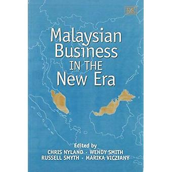 Malaysian Business in the New Era (New edition) by C. Nyland - etc. -