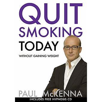Smettere di fumare oggi senza aumentare di peso di Paul McKenna - 978059305