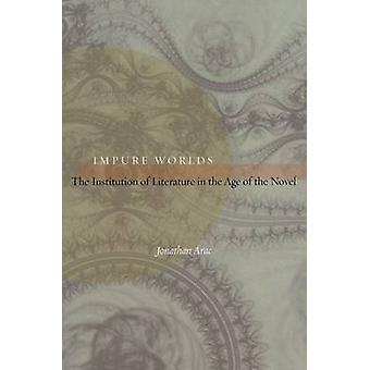 Mundos impuros - la institución de la literatura en la era de la novela