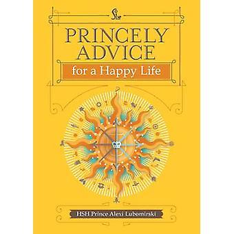 Principesco conselhos para uma vida feliz por Alexi Lubomirski - 9781449470807