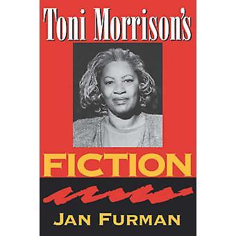 Toni Morrison's Fiction (New edition) by Jan Furman - 9781570033179 B