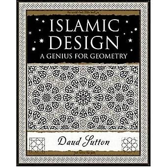 Islamic Design - A Genius for Geometry by Daud Sutton - 9781904263593