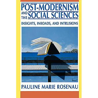 Post-Modernism and the Social Sciences - Insights - Inroads and Intrus