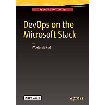 DevOps auf der Microsoft-Stack - 2016 von Wouter De Kort - 9781484214473