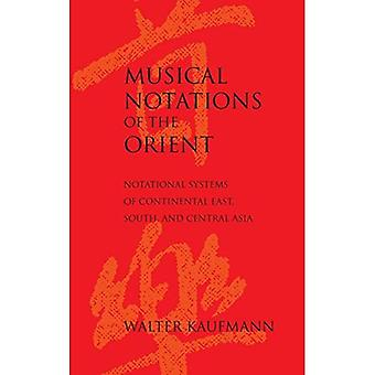 Musical Notations of the Orient: Notational Systems of Continental East, South and Central Asia