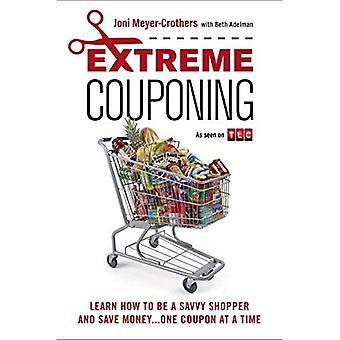 Extrema kuponger: Lär vara en Savvy Shopper och spara pengar... En kupong i taget