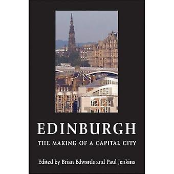 Edinburgh: The Making of a Capital City