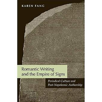 Romantische schrijven en het rijk der tekens: periodieke cultuur en post Napoleontische auteurschap
