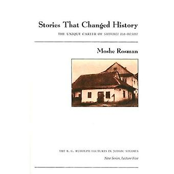 Stories That Changed History: The Unique Career of Shivhei Ha-Besht (B.G.Rudolph Lecture Series in Judaic Studies)