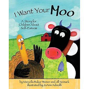 Ich möchte, dass Ihr Moo: eine Geschichte für Kinder über das Selbstwertgefühl