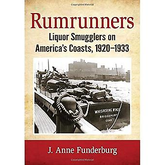 Rumrunners: Liquor Smugglers on America's Coasts, 1920-1933