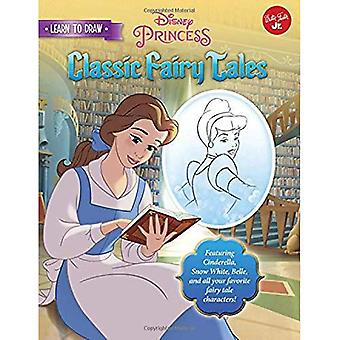 Learn to Draw Disney's Classic Fairy Tales: Featuring Cinderella, Snow White, Belle, and all your favorite fairy tale characters!