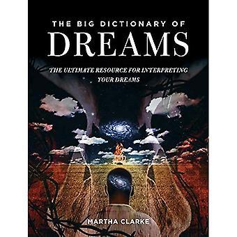 Den stora ordboken av drömmar: den ultimata resursen för att tolka dina drömmar