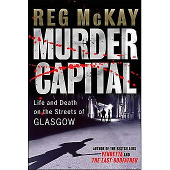 Murder Capital: Life and Death on Glasgow's Streets