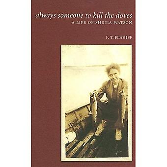 Always Someone to Kill the Doves: A Life of Sheila Watson