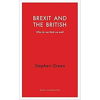Brexit and the British: Who Do We Think We Are?