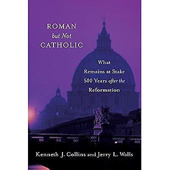 Romerska men inte katolska: Vad som återstår på insats 500 år efter reformationen