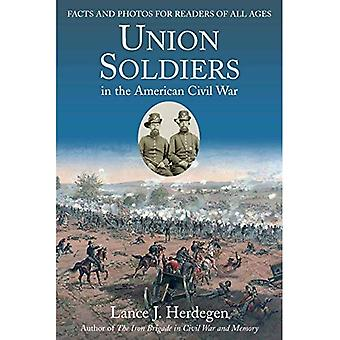 Union Soldiers in the American Civil War: Facts and Photos for Readers of All Ages