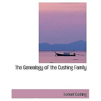 The Genealogy of the Cushing Family by Cushing & Lemuel