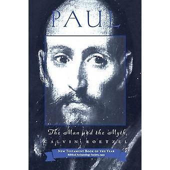 Paul The Man and the Myth by Roetzel & Calvin J.