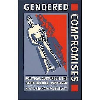 ジェンダーの妥協の政治文化とチリ Rosemblatt ・ カリン アレハンドラーによる 19201950 の状態