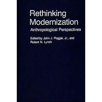 Rethinking Modernization Anthropological Perspectives by Poggie & John