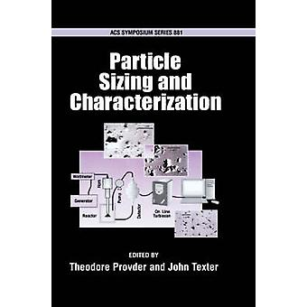 Particle Sizing and Characterization Acsss 881 by Provder & Theodore