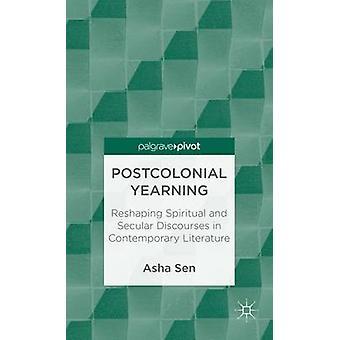 Postkolonial längtan omforma andliga och världsliga diskurser i samtida litteratur av Sen & Asha