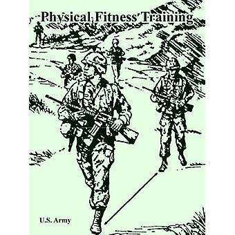 Physical Fitness Training by U.S. Army