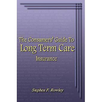 Konsumenter Guide till långtidsvård försäkring av Rowley & Stephen F.