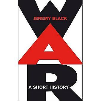 War A Short History by Black & Jeremy