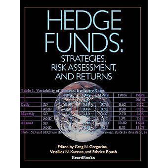 Hedge Funds Strategies Risk Assessment and Returns by Gregoriou & Greg N.