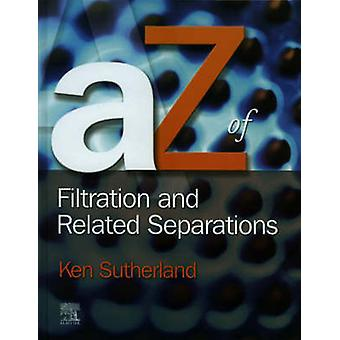 AZ of Filtration and Related Separations by Sutherland & Ken