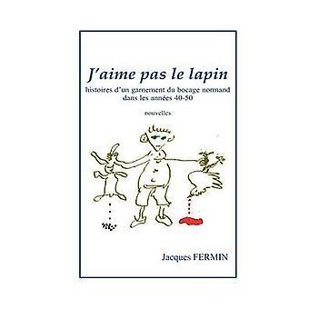 Jaime pas le lapin by Fermin & Jacques